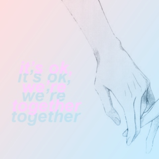 it's okay, we're together