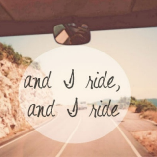 and I Ride, and I Ride