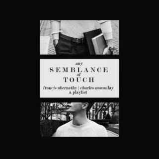 any semblance of touch