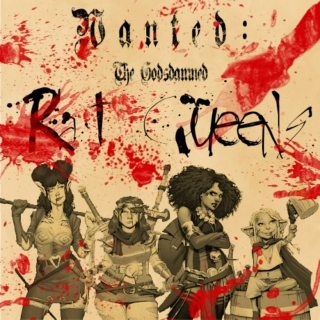 Wanted: The Godsdamned Rat Queens