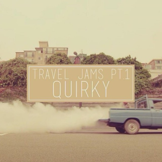 travel jams pt.1 (quirky)