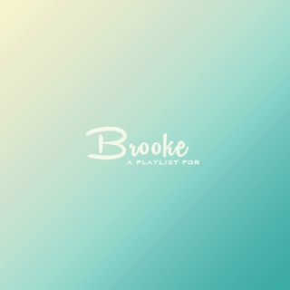 Songs for Brooke