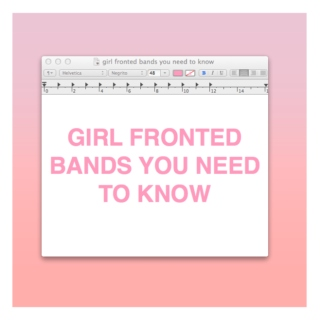 girl fronted bands you need to know