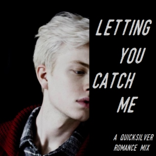 letting you catch me
