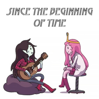 since the beginning of time
