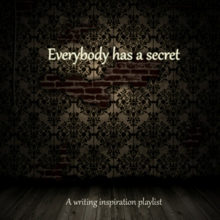 Everybody has a secret [Writing Inspiration]