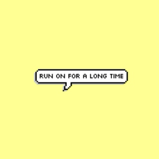 run on for a long time