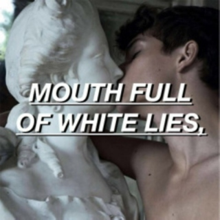 Mouth Full of White Lies