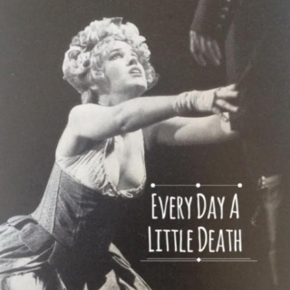 Every Day A Little Death