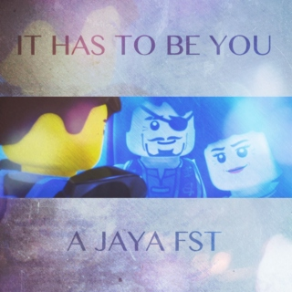 IT HAS TO BE YOU: A JAYA FST