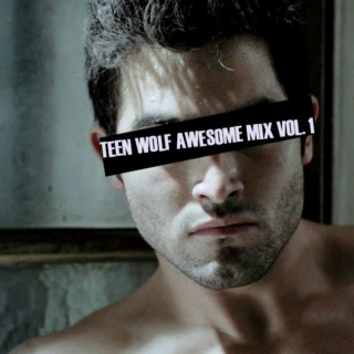 Teen Wolf: Awesome Mix Vol. 1