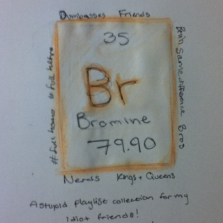 For us; The Bromines