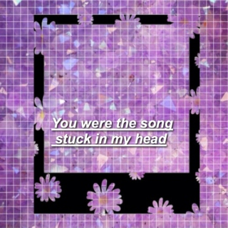 you were the song stuck in my head