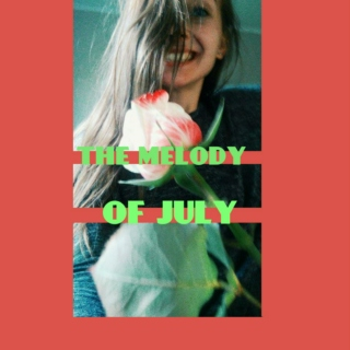 The melody of July