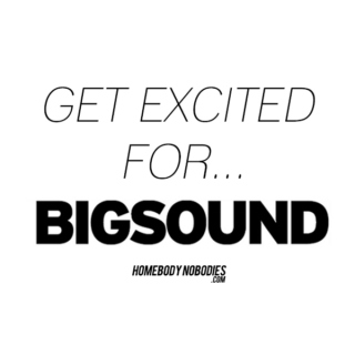 Get Excited For: Bigsound
