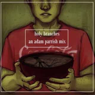 holy branches | adam parrish