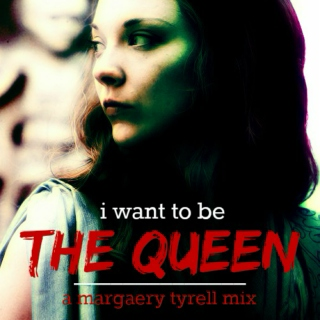 I Want To Be The Queen