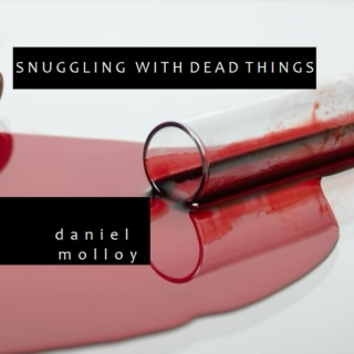 Snuggling With Dead Things