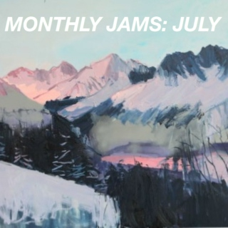 Monthly Jams: July