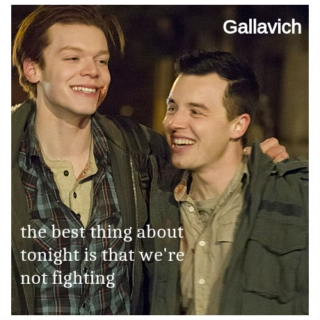 the best thing about tonight is that we're not fighting // Gallavich