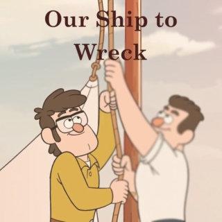Our Ship to Wreck