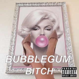 bubblegum bitch