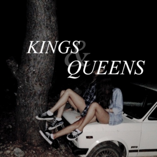 KINGS AND QUEENS.
