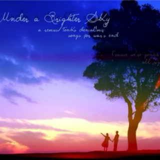 under a brighter sky: songs for war's end