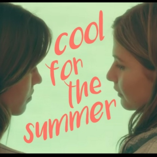 //cool for the summer//