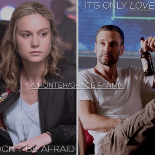 Don't be Afraid, it's Only Love