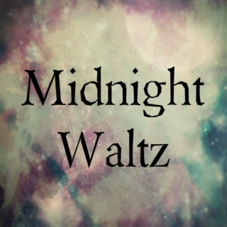 Midnight Waltz ☽