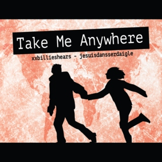 Take Me Anywhere (Bea and Ben's Year Abroad)