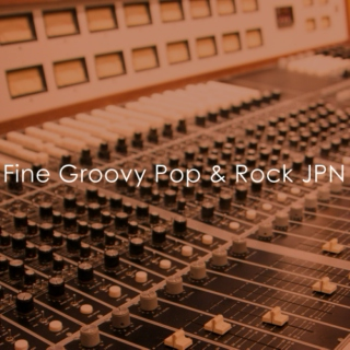 Fine Groovy Pop & Rock JPN