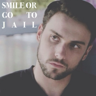 SMILE OR GO TO J A I L