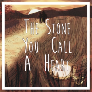 The Stone You Call a Heart