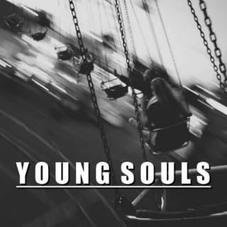 Young souls;