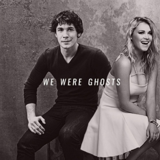 we were ghosts.