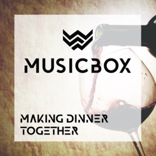 Making Dinner Together - Wood Street Musicbox