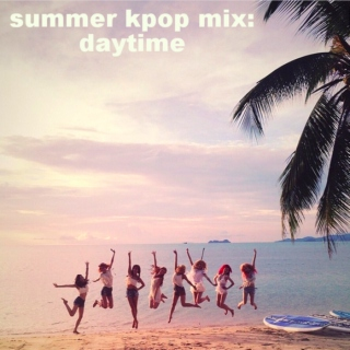 summer kpop mix day version