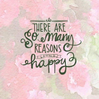reasons to be happy (: