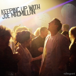 Keeping Up with Joe MacMillan