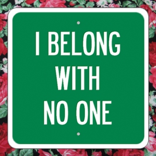 2. i belong with no one