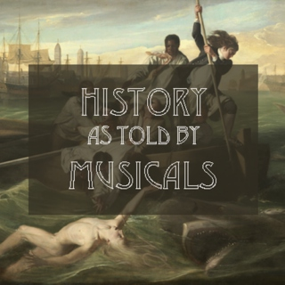 History As Told By Musicals