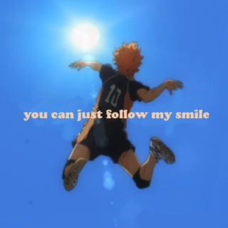 you can just follow my smile