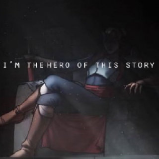 I'M THE HERO OF THIS STORY;;