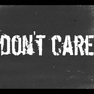 I Don't Care Anymore