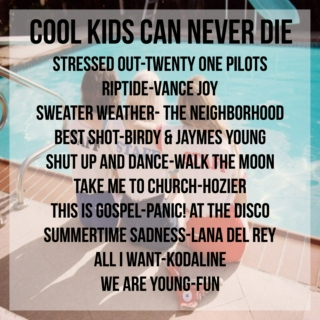 cool kids can never die