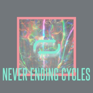 never ending cycles