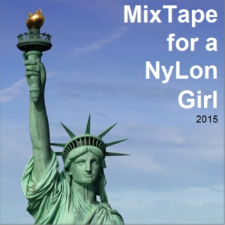 MixTape for a NYLon Girl