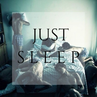 JUST SLEEP